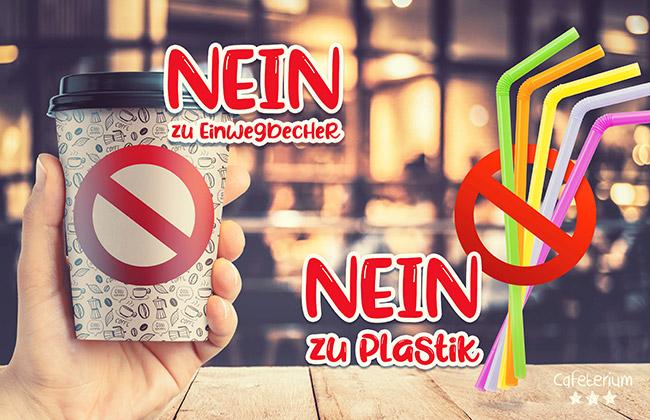 Nein zu Einwegbecher und Plastikstrohhalme!